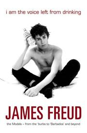 Cover of: I Am the Voice Left from Drinking by James Freud
