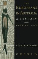 Cover of: The Europeans in Australia: A History Volume Two | Alan Atkinson