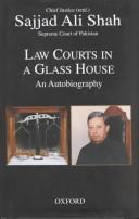 Cover of: Law courts in a glass house | Sayyid Sajjād ʻĀlī Shāh