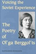 Cover of: VOICING THE SOVIET EXPERIENCE: THE POETRY OF OL'GA BERGGOL'TS by KATHARINE HODGSON