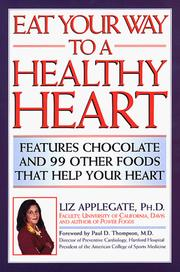Cover of: Eat Your Way to a Healthy Heart by Liz Applegate