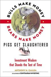 Cover of: Bulls Make Money, Bears Make Money, Pigs Get Slaughtered by Anthony M. Gallea
