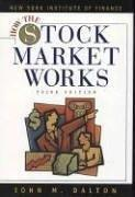 Cover of: How The Stock Market Works | John M. Dalton