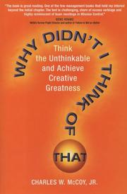 Cover of: Why Didn't I Think of That? Think the Unthinkable and Achieve Creative Greatness by Charles W. McCoy Jr.