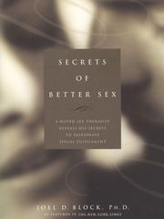 Cover of: Secrets of Better Sex by Ph.D., Joel D. Block