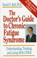 Cover of: The doctor's guide to chronic fatigue syndrome | David S. Bell