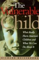 Cover of: The vulnerable child | Rick Weissbourd