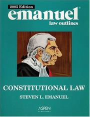 Cover of: Constitutional Law 2005 (Emanuel Law Outlines) by Steven L. Emanuel