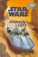 Cover of: Anakin's Fate (Step Into Reading. Step 4 Book.) | John Alvin