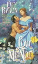 Cover of: Love Me Not by Eve Byron