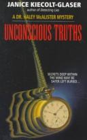 Cover of: Unconscious Truths | Janice Kiecolt-Glaser