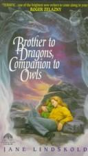 Cover of: Brother to Dragons, Companion to Owls by Jane Lindskold