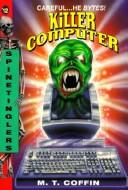 Cover of: Killer Computer (Spinetingler) by M. T. Coffin