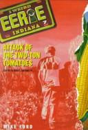 Cover of: Attack of the Two-Ton Tomatoes (Eerie, Indiana) | Mike Ford
