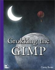 Cover of: Grokking the GIMP by Carey Bunks