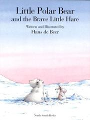 Cover of: Little Polar Bear and the Brave Little Hare by H. DeBeer