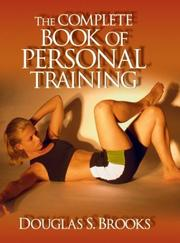 Cover of: The Complete Book of Personal Training by Douglas S. Brooks