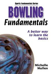 Cover of: Bowling Fundamentals by Michelle Mullen