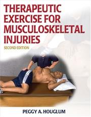 Cover of: Therapeutic Exercise for Musculoskeletal Injuries (Athletic Training Education) | Peggy A. Houglum