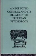 Cover of: A Neglected Complex and Its Relation to Freudian Psychology by W R BOUSFIELD