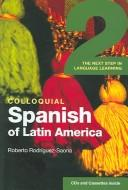 Cover of: Colloquial Spanish of Latin America 2 | Roberto Rodríguez-Saona