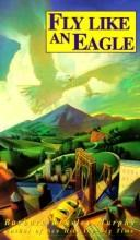 Cover of: Fly Like an Eagle (Laurel Leaf Books) | Barbara Murphy