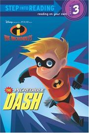 Cover of: The Incredible Dash (The Incredibles Step into Reading, Step 3) | RH Disney