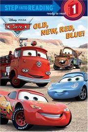 Cover of: Old, New, Red, Blue! (Step into Reading) (Cars movie tie in) by RH Disney