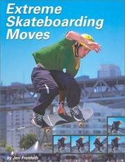 Cover of: Extreme Skateboarding Moves (Behind the Moves) by Jeri Freimuth