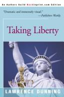 Cover of: Taking Liberty | Lawrence Dunning