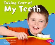 Cover of: Taking Care Of My Teeth | Terri Degezelle