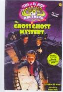 Cover of: The Gross Ghost Mystery (Frank and Joe Hardy: The Clues Brothers) by Franklin W. Dixon