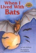 Cover of: When I Lived With Bats | Faith McNulty