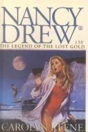 Cover of: The Legend of the Lost Gold | Carolyn Keene