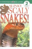 Cover of: Slinky Scaly Snakes | Jennifer Dussling