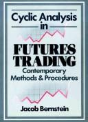 Cover of: Cyclic analysis in futures trading | Jacob Bernstein, Jake Bernstein