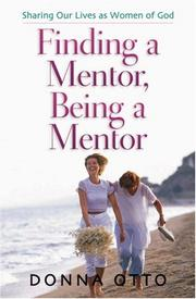 Cover of: Finding a Mentor, Being a Mentor | Donna Otto