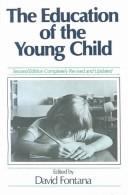 Cover of: The Education of the Young Child by David Fontana