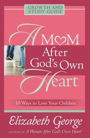 Cover of: A Mom After God's Own Heart | Elizabeth George