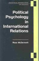 Cover of: Political psychology in international relations | McDermott· Rose·