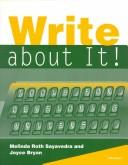 Cover of: Write about it! | Melinda Roth Sayavedra