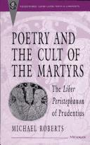 Cover of: Poetry and the cult of the martyrs by Michael John Roberts