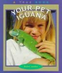 Cover of: Your Pet Iguana by Elaine Landau
