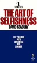 Cover of: The Art of Selfishness by David Seabury