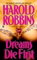 Cover of: Dreams Die First | Harold Robbins
