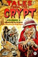 Cover of: Tales from the Crypt, Volume | Ellen Weiss