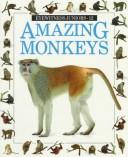 Cover of: AMAZING MONKEYS #12 (Eyewitness Juniors) by Scott Steedman