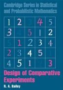 Cover of: Design of Comparative Experiments (Cambridge Series in Statistical and Probabilistic Mathematics) by R. A. Bailey