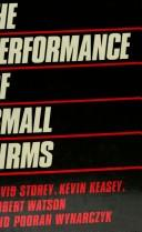 Cover of: The Performance of Small Firms | David Storey