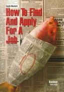 Cover of: How to find and apply for a job by John A. Kushner